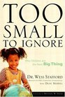 Too Small to Ignore  Why Children Are the Next Big Thing
