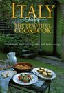 Italy Today The Beautiful Cookbook Contemporary Recipes Reflecting Simple Fresh Italian Cooking