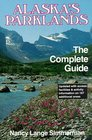 Alaska's Parklands: The Complete Guide