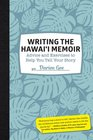 Writing the Hawaii Memoir Advice and Exercises to Help You Tell Your Story