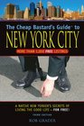 The Cheap Bastard's Guide to New York City A Native New Yorker's Secrets for Living the Good Life--for Free