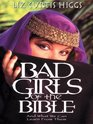 Bad Girls of the Bible: And What We Can Learn from Them (Walker Large Print Books)
