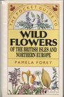 The Pocket Guide to Wild Flowers of Britain and Northern Europe