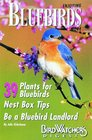 Enjoying Bluebirds More: A Special Publication from Bird Watcher's Digest