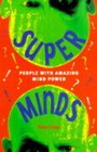 Super Minds People With Amazing Mind Power