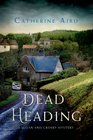 Dead Heading A Sloan and Crosby Mystery