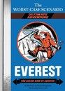 Worst-Case Scenario Ultimate Adventure Everest You Decide How to Survive