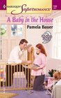 A Baby in the House (9 Months Later) (Harlequin Superromance, No 1163)