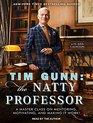 Tim Gunn the Natty Professor A Master Class on Mentoring Motivating and Making It Work