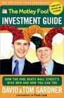 The Motley Fool Investment Guide : How The Fool Beats Wall Streets Wise Men And How You Can Too