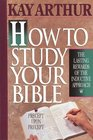 How to Study Your Bible : The Lasting Reward of the Inductive Approach