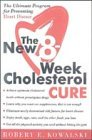 The 8-Week Cholesterol Cure: How to Lower Your Blood Cholesterol by Up to 40 Percent Without Drugs or Deprivation