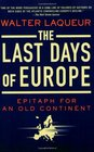 The Last Days of Europe Epitaph for an Old Continent