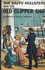 The Happy Hollisters and the Old Clipper Ship (Happy Hollisters, Bk 12)