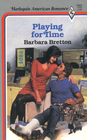 Playing for Time (Harlequin American Romance, No 193)