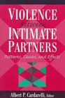 Violence Between Intimate Partners Patterns Causes and Effects