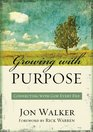 Growing with Purpose Connecting with God Every Day