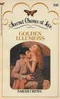 Golden Illusions (Second Chance at Love, No 135)