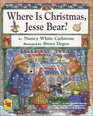 Where Is Christmas Jesse Bear