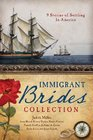 The Immigrant Brides Collection 9 Stories Celebrate Settling in America
