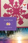 Aloha Rose (Quilts of Love, Bk 12)
