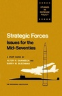 Strategic Forces Issues for the Mid-seventies