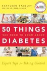 50 Things You Need to Know about Your Diabetes--Right Now!: Expert Tips for Taking Control