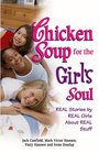 Chicken Soup for the Girl's Soul  Real Stories by Real Girls About Real Stuff