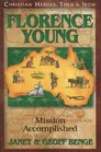 Florence Young: Mission Accomplished (Christian Heroes: Then & Now, Bk 23)