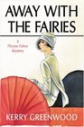 Away With the Fairies (Phryne Fisher, Bk 11)