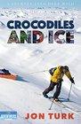 Crocodiles and Ice A Journey into Deep Wild