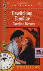 Bewitching Familiar (Fear Familiar, Bk 7) (Harlequin Intrigue, No 343)