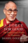 A Force for Good The Dalai Lama's Vision for Our World