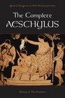 The Complete Aeschylus Volume I The Oresteia