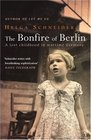 The Bonfire of Berlin A Lost Childhood in Wartime Germany