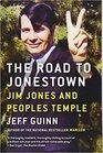 The Road to Jonestown Jim Jones and Peoples Temple