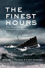 The Finest Hours The True Story of the Coast Guard's Most Daring Sea Rescue