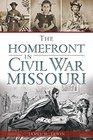 The Homefront in Civil War Missouri