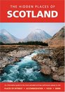 HIDDEN PLACES OF SCOTLAND, THE: An informative guide to the more secluded and less well-known places (The Hidden Places)