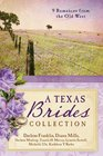 Texas Brides Collection 9 Romances from the Old West