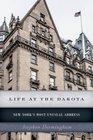 Life at the Dakota New York's Most Unusual Address
