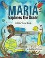 Maria Explores the Ocean A Kids Yoga Book