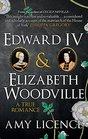 Edward IV  Elizabeth Woodville A True Romance
