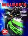 Welder's Handbook, RevisedHP1513: A Guide to Plasma Cutting, Oxyacetylene, ARC, MIG and TIG Welding