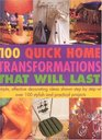 Quick Home Transformations That Will Last Simple Effective Decorating Ideas with over 100 Stylish and Practial Projects