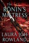 The Ronin's Mistress A Novel of Feudal Japan