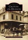 Croton-on-Hudson (Images of America: New York)