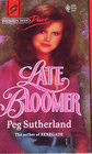 Late Bloomer (Women Who Dare) (Harlequin Superromance, No 553)
