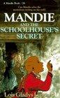 Mandie and the Schoolhouse's Secret (Mandie, Bk 26)