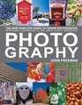 Photography The New Complete Guide to Taking Photographs  From Basic Composition to the Latest Digital Techniques